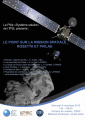 Le point sur la mission spatiale Rosetta et Philae: Mercredi 4 novembre 2015, 14h-16h30, Amphithéâtre Astier, Bâtiment Esclangon, Campus de Jussieu, Paris.